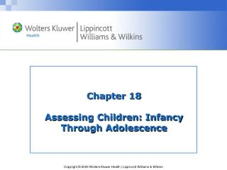 Chapter 18 Assessing Children: Infancy Through Adolescence