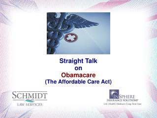 Straight Talk on Obamacare (The Affordable Care Act)
