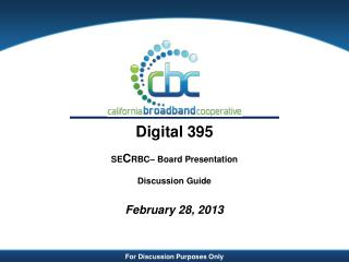Digital 395 SE C RBC– Board Presentation Discussion Guide