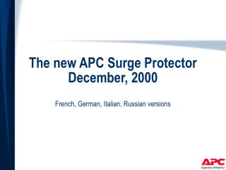 The new APC Surge Protector  December, 2000 French, German, Italian, Russian versions