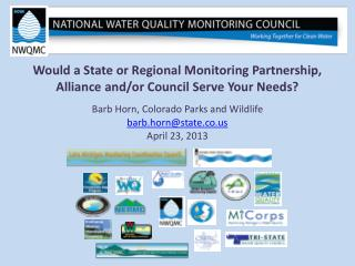 Would a State or Regional Monitoring Partnership, Alliance and/or Council Serve Your Needs?