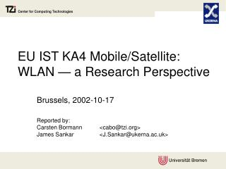 EU IST KA4 Mobile/Satellite:  WLAN — a Research Perspective