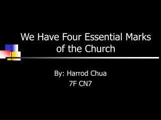 We Have Four Essential Marks of the Church