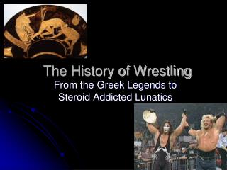 The History of Wrestling