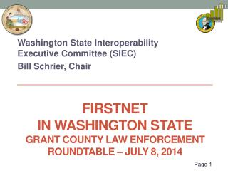 Firstnet  in Washington state Grant county law enforcement roundtable – July 8,  2014