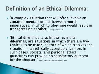 Definition of an Ethical Dilemma: