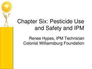 Chapter Six: Pesticide Use and Safety and IPM