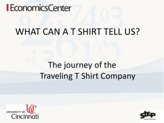 WHAT CAN A T SHIRT TELL US? 		The journey of the              Traveling T Shirt Company