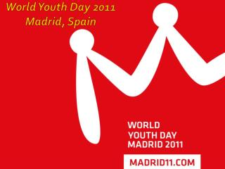 World Youth Day 2011 Madrid, Spain
