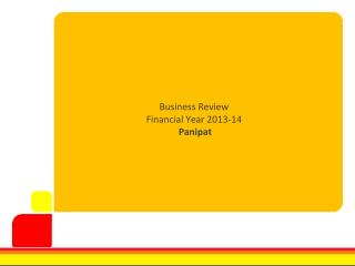 Business Review  Financial Year 2013-14  Panipat