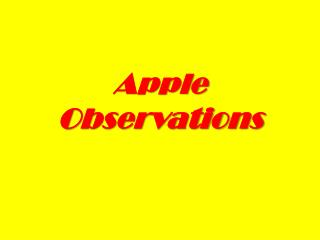 Apple Observations