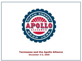 Tennessee and the Apollo Alliance December 4-5, 2009