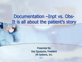 Documentation – Inpt  vs.  Obs - It is all about the patient's story