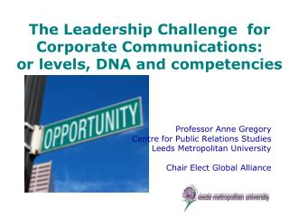 The Leadership Challenge  for Corporate Communications:  or levels, DNA and competencies