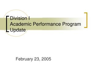 Division I Academic Performance Program Update