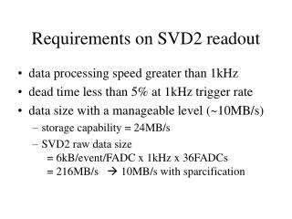 Requirements on SVD2 readout