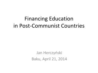 Financing Education in Post- Communist Countries