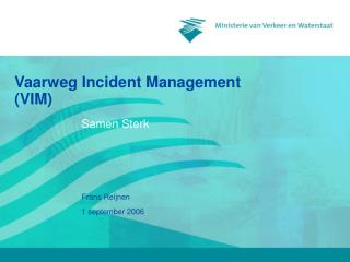 Vaarweg Incident Management (VIM)