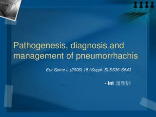 Pathogenesis, diagnosis and management of pneumorrhachis