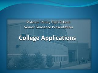 Putnam Valley High School Senior Guidance Presentation