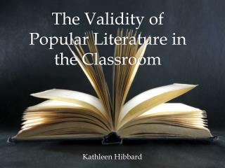 The Validity of Popular Literature in the Classroom