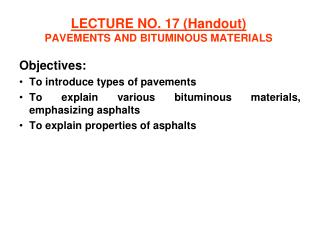 LECTURE NO. 17 (Handout) PAVEMENTS AND BITUMINOUS MATERIALS