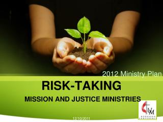 RISK-TAKING MISSION AND JUSTICE MINISTRIES