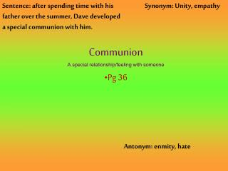 Communion A special relationship/feeling with someone