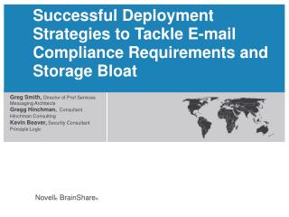Successful Deployment Strategies to Tackle E-mail Compliance Requirements and Storage Bloat