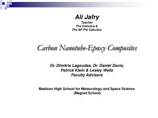 Ali Jafry Teacher  Pre Calculus &  Pre AP Pre Calculus Carbon Nanotube-Epoxy Composites