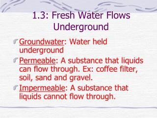 1.3: Fresh Water Flows Underground
