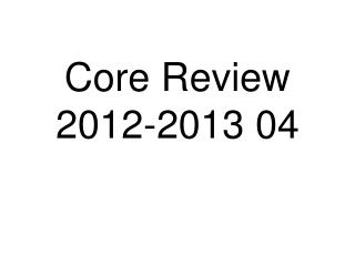 Core Review 2012-2013 04