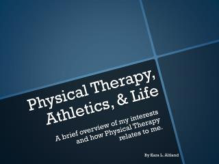 Physical Therapy, Athletics, & Life