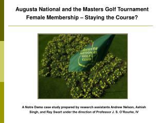 Augusta National and the Masters Golf Tournament Female Membership – Staying the Course?