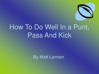 How To Do Well In a Punt, Pass And Kick