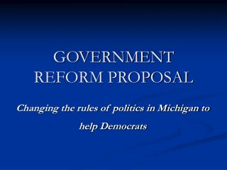 GOVERNMENT REFORM PROPOSAL