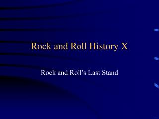 Rock and Roll History X
