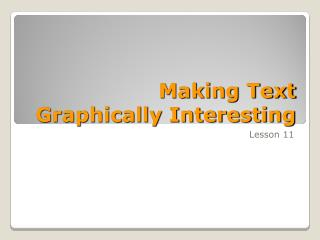 Making Text Graphically Interesting