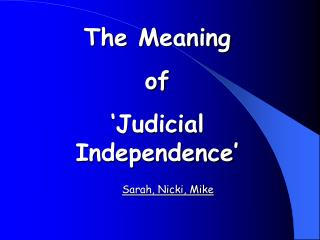 The Meaning  of  'Judicial Independence'