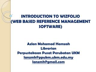 INTRODUCTION  TO  WIZFOLIO  (WEB BASED REFERENCE MANAGEMENT SOFTWARE)