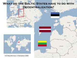 What do the Baltic States have to do with Decentralization?
