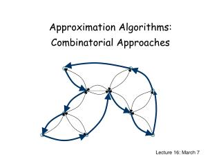 Approximation Algorithms: Combinatorial Approaches