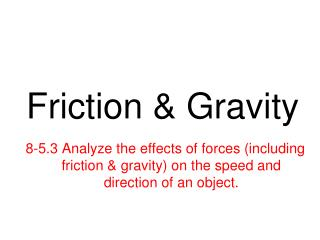 Friction & Gravity
