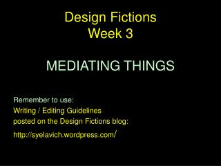 Design Fictions  Week 3 MEDIATING THINGS