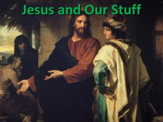 Jesus and Our Stuff