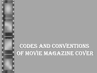 Codes and Conventions  Of Movie Magazine Cover