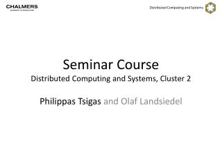 Seminar Course Distributed Computing and Systems, Cluster  2