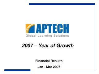 Financial Results Jan - Mar 2007