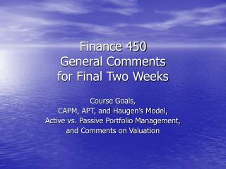 Finance 450  General Comments for Final Two Weeks