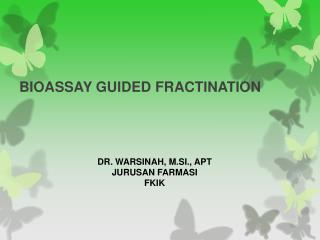 BIOASSAY GUIDED FRACTINATION